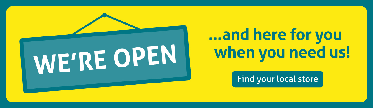 We're open! Find your nearest Store
