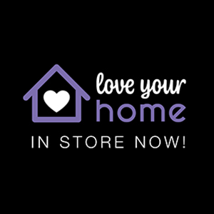 Love Your Home event in-store now